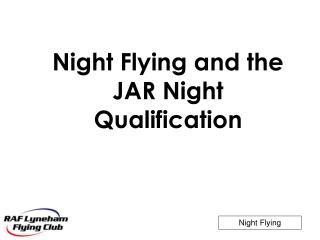 Night Flying and the JAR Night Qualification