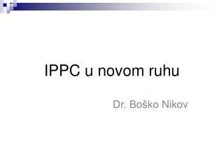 IPPC u novom ruhu