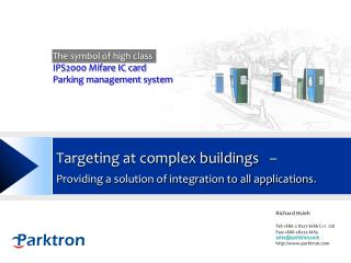 Targeting at complex buildings   –  Providing a solution of integration to all applications.