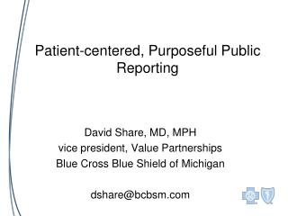 Patient-centered, Purposeful Public Reporting