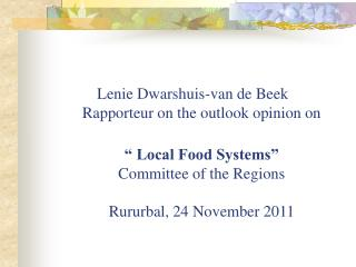 Lenie Dwarshuis-van de Beek Rapporteur on the outlook opinion on