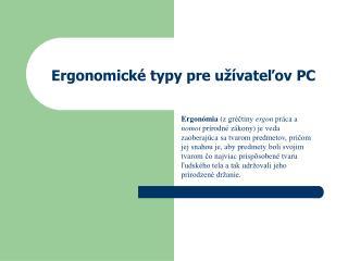 Ergonomick é typy pre užívateľov PC