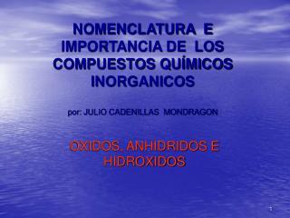 OXIDOS, ANHIDRIDOS E HIDROXIDOS