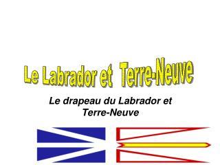 Le drapeau du Labrador et Terre-Neuve