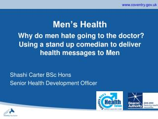 Men s Health  Why do men hate going to the doctor Using a stand up comedian to deliver health messages to Men