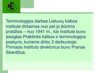 2003 m. įkurtas Terminologijos centras, jo