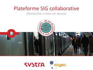 Plateforme  SIG  collaborative D�marche  &  mise en �uvre