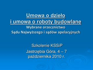 Szkolenie  KSSiP Jastrzębia Góra, 4 – 7 października 2010 r.