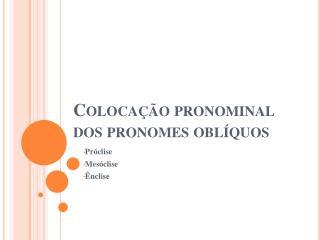 Colocação pronominal dos pronomes oblíquos
