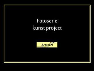 Fotoserie  kunst project
