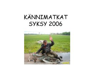 KÄNNIMATKAT SYKSY 2006