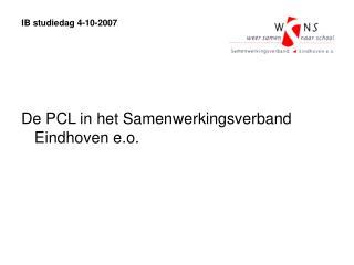 De PCL in het Samenwerkingsverband Eindhoven e.o. IB studiedag ...