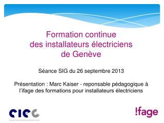 CFC - Electricien de montage 3 ans CFC – Installateur électricien 4 ans