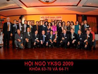 Hội Ngộ yksg  2009 Khóa  63-70  và  64-71