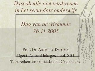 Dyscalculie niet verdwenen  in het secundair onderwijs   Dag van de wiskunde  26.11.2005