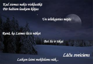 Kad ziemas nakts visklusākā Pār baltiem laukiem klājas