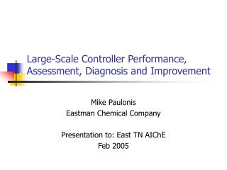 Large-Scale Controller Performance, Assessment, Diagnosis and Improvement