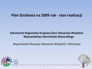 Plan Działania na 2009 rok - stan realizacji