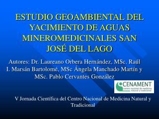 ESTUDIO GEOAMBIENTAL DEL YACIMIENTO DE AGUAS MINEROMEDICINALES SAN JOS  DEL LAGO