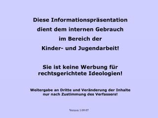 Diese Informationspräsentation dient dem internen Gebrauch im Bereich der