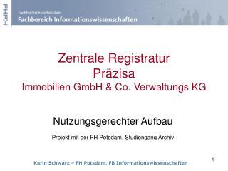 Zentrale Registratur Pr�zisa Immobilien GmbH & Co. Verwaltungs KG