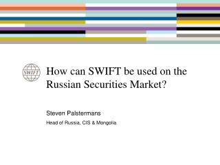 How can SWIFT be used on the Russian Securities Market?