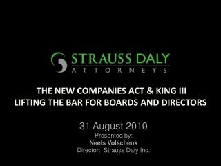 THE NEW COMPANIES ACT & KING III LIFTING THE BAR FOR BOARDS AND DIRECTORS IN A NUKING