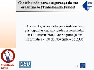 Apresentação modelo para instituições  participantes das atividades relacionadas
