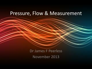 Pressure, Flow & Measurement
