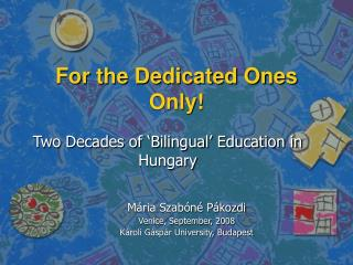 Two Decades of 'Bilingual' Education in Hungary