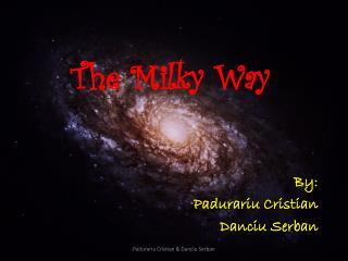 The M i lky Way