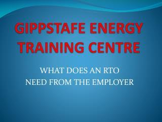 GIPPSTAFE ENERGY TRAINING CENTRE