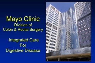 Mayo Clinic Division of                            Colon & Rectal Surgery Integrated Care  For