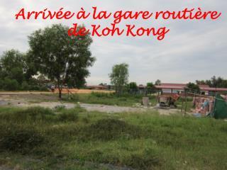 Arrivée à la gare routière de Koh Kong