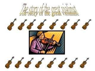 The story of the great violinist