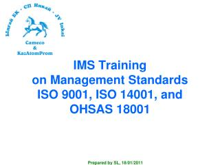 IMS Training  on Management Standards  ISO 9001, ISO 14001, and OHSAS 18001