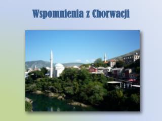 Wspomnienia z Chorwacji