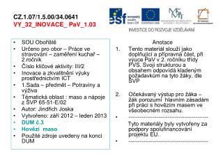 CZ.1.07/1.5.00/34.0641 VY_32_INOVACE_ PaV_1.03