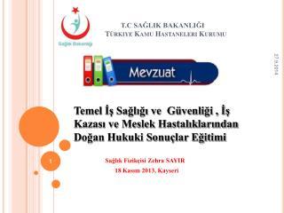 T.C SAĞLIK BAKANLIĞI                         Türkiye Kamu Hastaneleri Kurumu