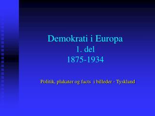 Demokrati i Europa 1. del 1875-1934