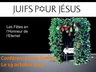 Conférence pour femmes Le 19 octobre 2013