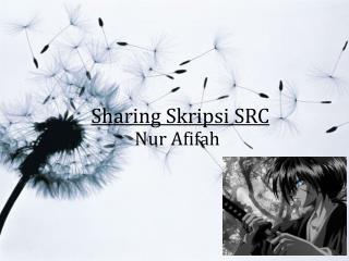 Sharing  Skripsi  SRC