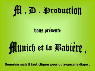 M . D . Production