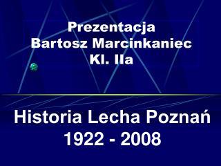 Prezentacja      Bartosz Marcinkaniec Kl. IIa