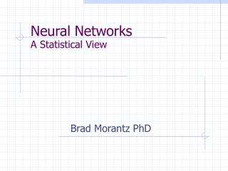 Neural Networks A Statistical View
