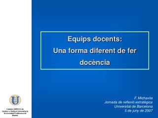 F. Michavila Jornada de reflexió estratègica Universitat de Barcelona 5 de juny de 2007