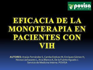 EFICACIA DE LA MONOTERAPIA EN PACIENTES CON VIH