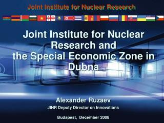 Joint Institute for Nuclear Research and  the Special Economic Zone in Dubna
