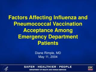 Factors Affecting Influenza and Pneumococcal Vaccination Acceptance Among Emergency Department Patients