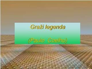 Graži legenda ( Paulo  Coelho )